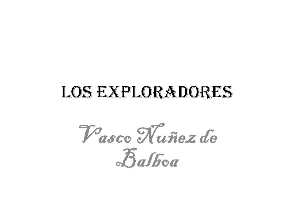 Los exploradores Vasco Nuñez de Balboa