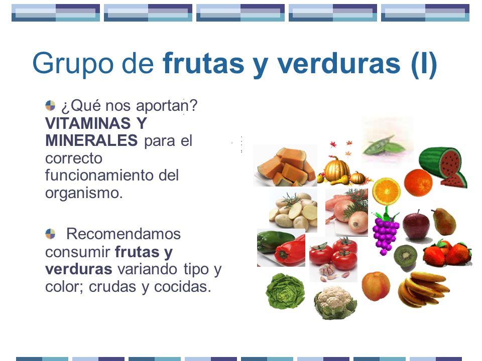 Grupo de frutas y verduras (II) Para no perder las vitaminas y minerales de las frutas y verduras al cocinarlas, recomendamos hacerlo con cáscara y en trozos grandes, al vapor o al horno.