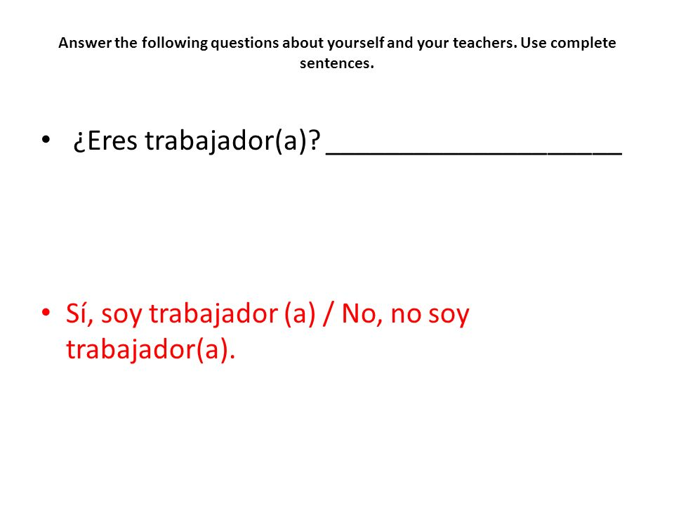 Answer the following questions about yourself and your teachers.