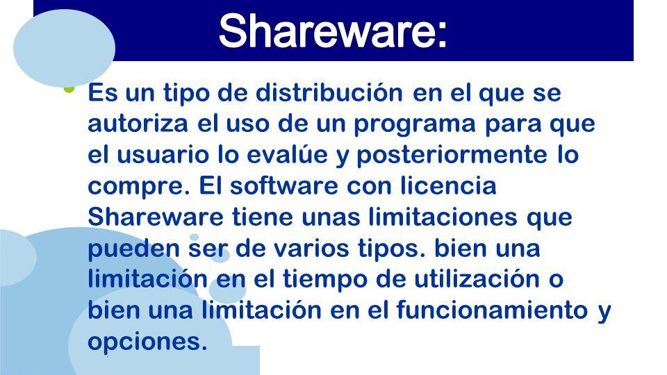 www.company.com Es un tipo de distribución en el que se autoriza el uso de un programa para que el usuario lo evalúe y posteriormente lo compre.