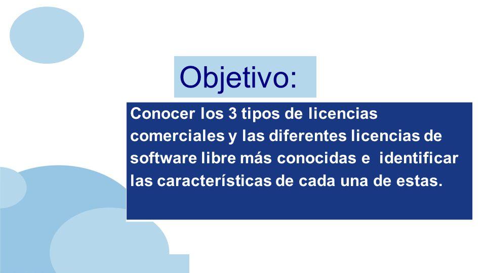 www.company.com Conocer los 3 tipos de licencias comerciales y las diferentes licencias de software libre más conocidas e identificar las características de cada una de estas.