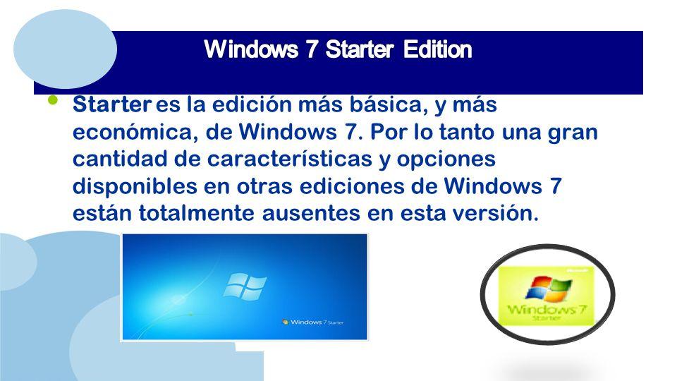 www.company.com Starter es la edición más básica, y más económica, de Windows 7.