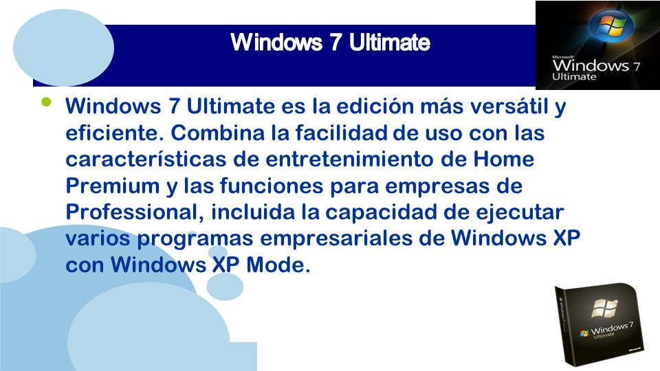www.company.com Windows 7 Ultimate es la edición más versátil y eficiente.