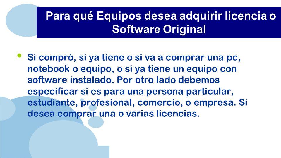 www.company.com Si compró, si ya tiene o si va a comprar una pc, notebook o equipo, o si ya tiene un equipo con software instalado.