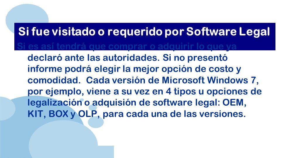 www.company.com Si fue visitado o requerido por Software Legal Si es así tendrá que comprar o adquirir lo que ya declaró ante las autoridades.