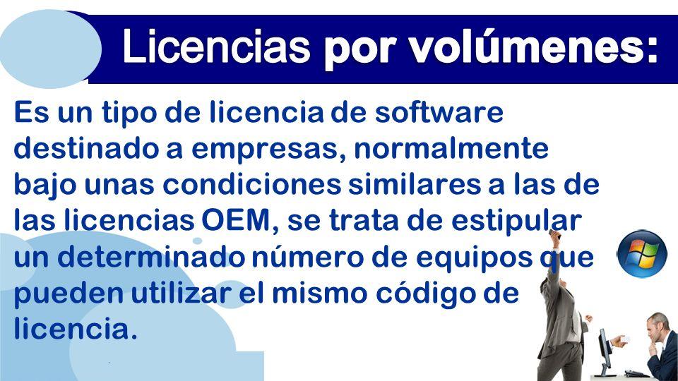 www.company.com Es un tipo de licencia de software destinado a empresas, normalmente bajo unas condiciones similares a las de las licencias OEM, se trata de estipular un determinado número de equipos que pueden utilizar el mismo código de licencia.
