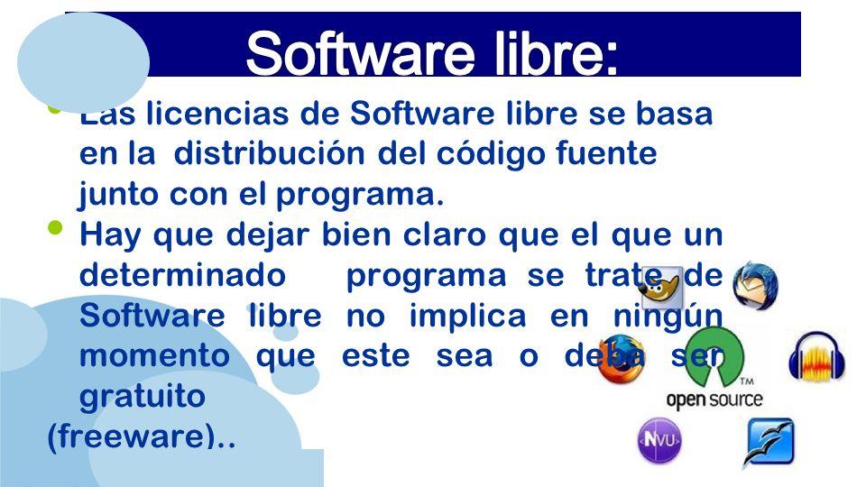 www.company.com Las licencias de Software libre se basa en la distribución del código fuente junto con el programa.