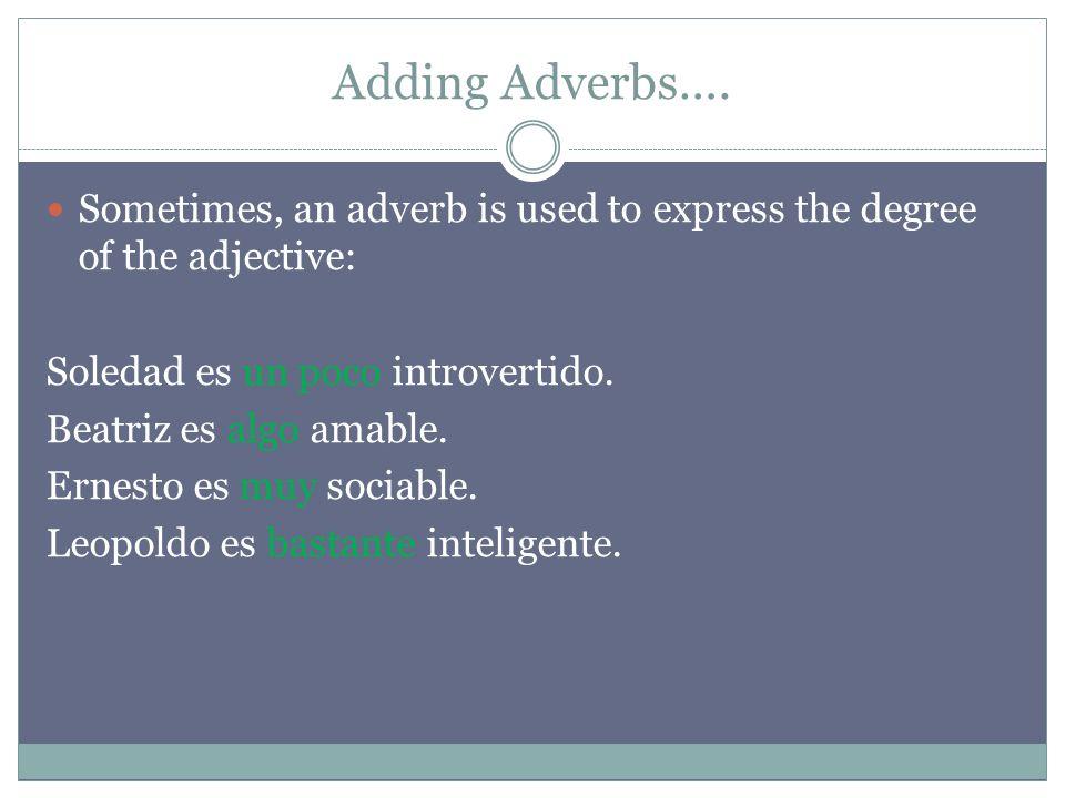 Adding Adverbs….