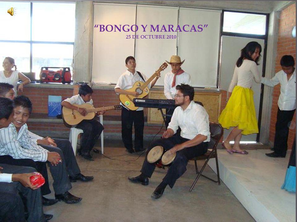 BONGO Y MARACAS 25 DE OCTUBRE 2010