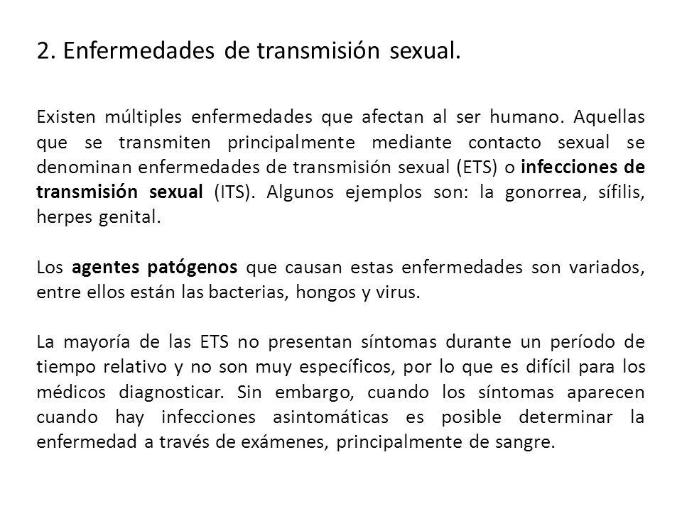 2.Enfermedades de transmisión sexual. Existen múltiples enfermedades que afectan al ser humano.