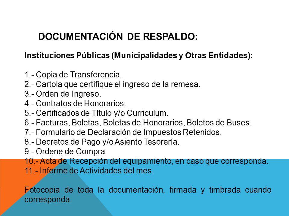 DOCUMENTACIÓN DE RESPALDO: Instituciones Públicas (Municipalidades y Otras Entidades): 1.- Copia de Transferencia.