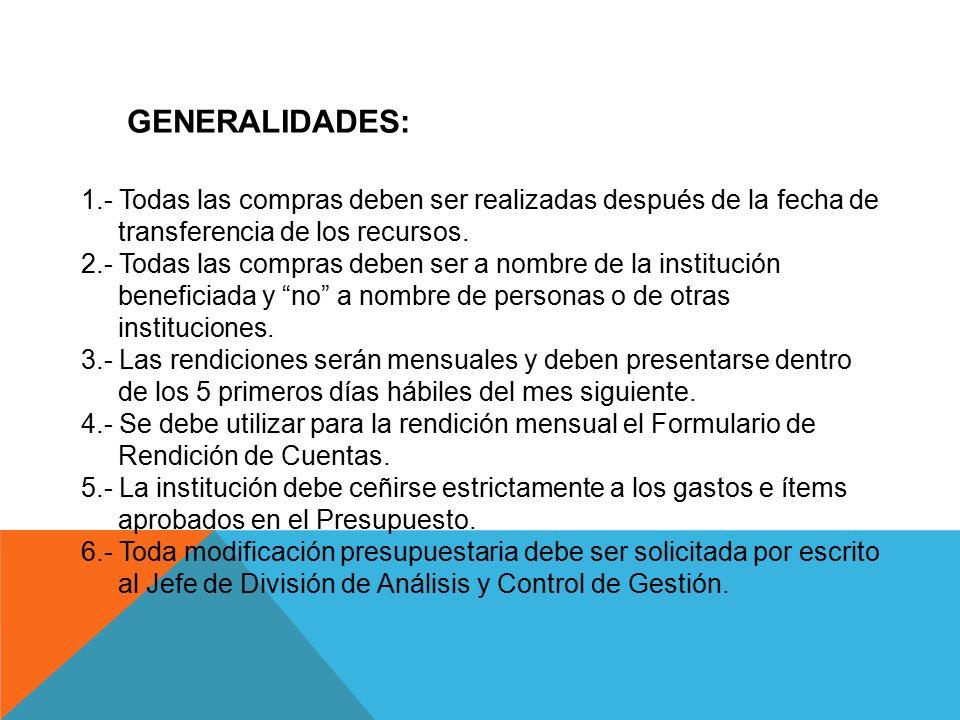 GENERALIDADES: 1.- Todas las compras deben ser realizadas después de la fecha de transferencia de los recursos.