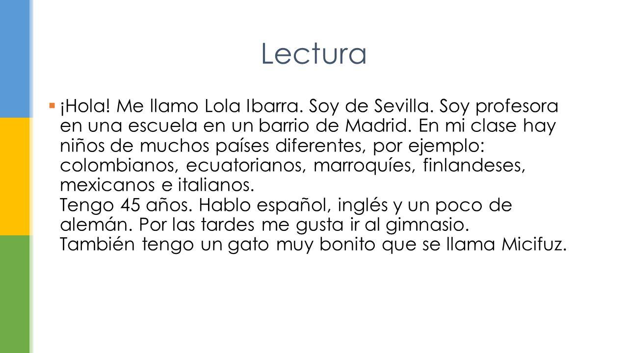Lectura  ¡Hola.Me llamo Lola Ibarra. Soy de Sevilla.