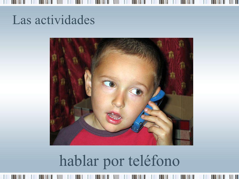 Las actividades hablar por teléfono