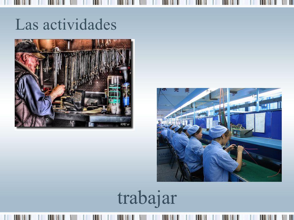 Las actividades trabajar
