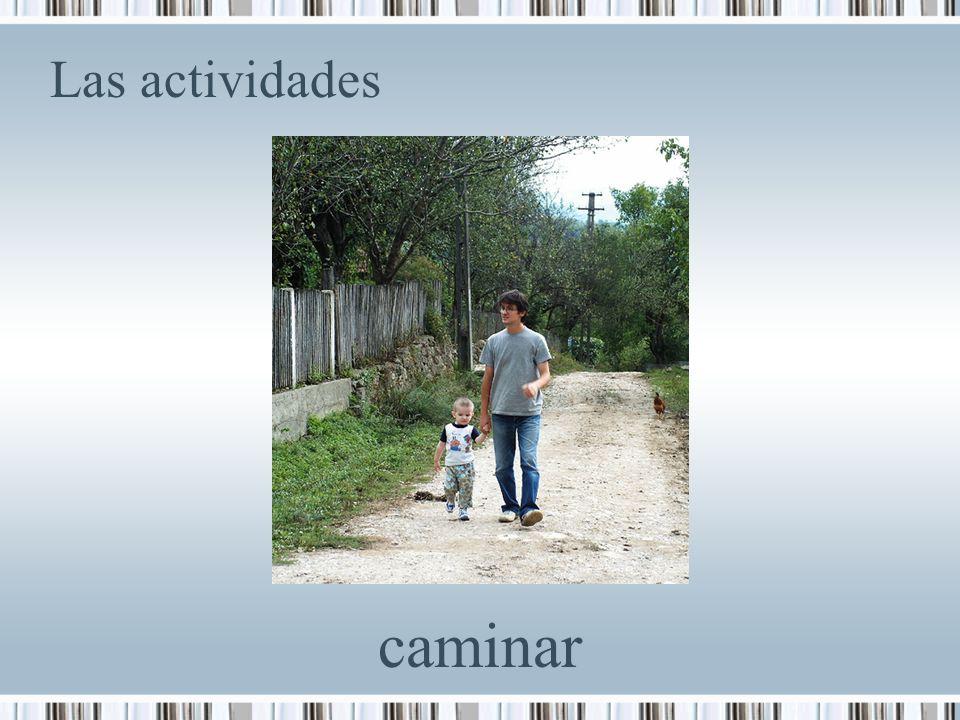 Las actividades caminar
