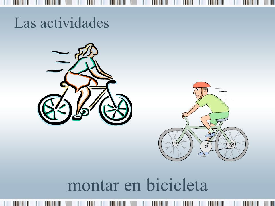 Las actividades montar en bicicleta