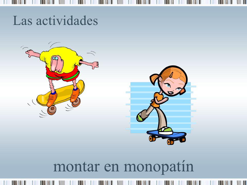 Las actividades montar en monopatín