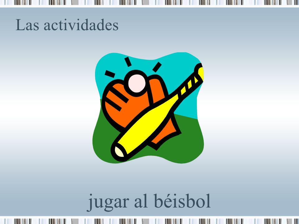 Las actividades jugar al béisbol