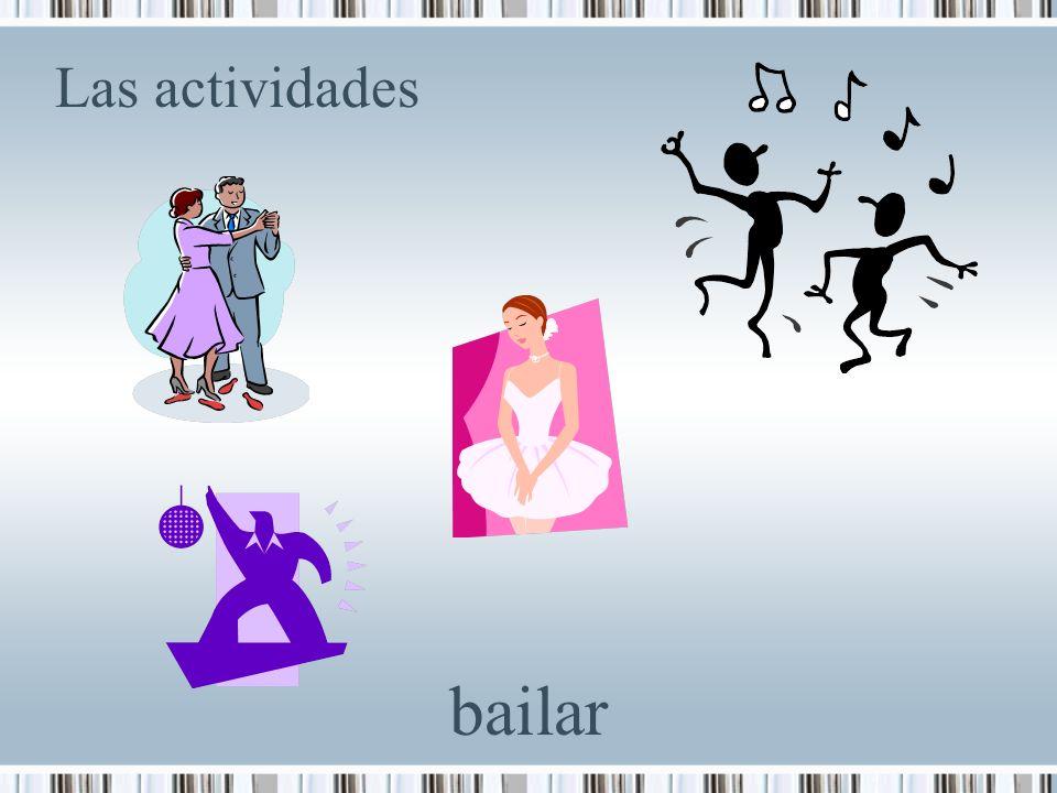 Las actividades bailar