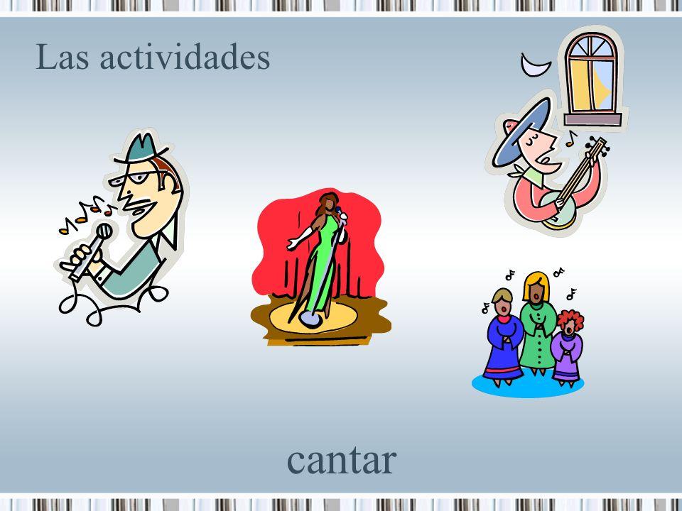 Las actividades cantar