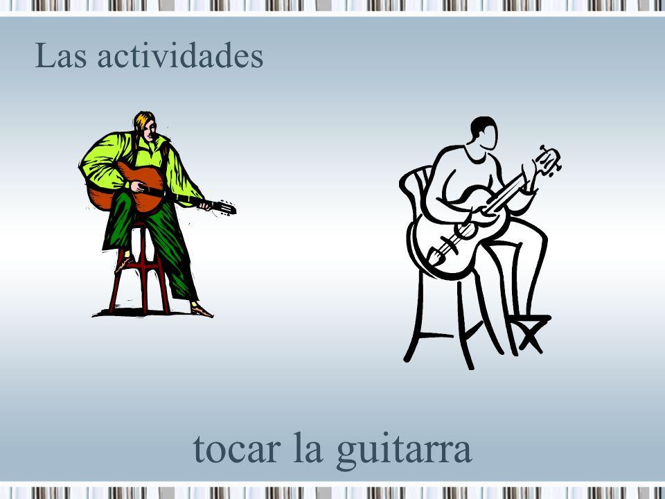 Las actividades tocar la guitarra