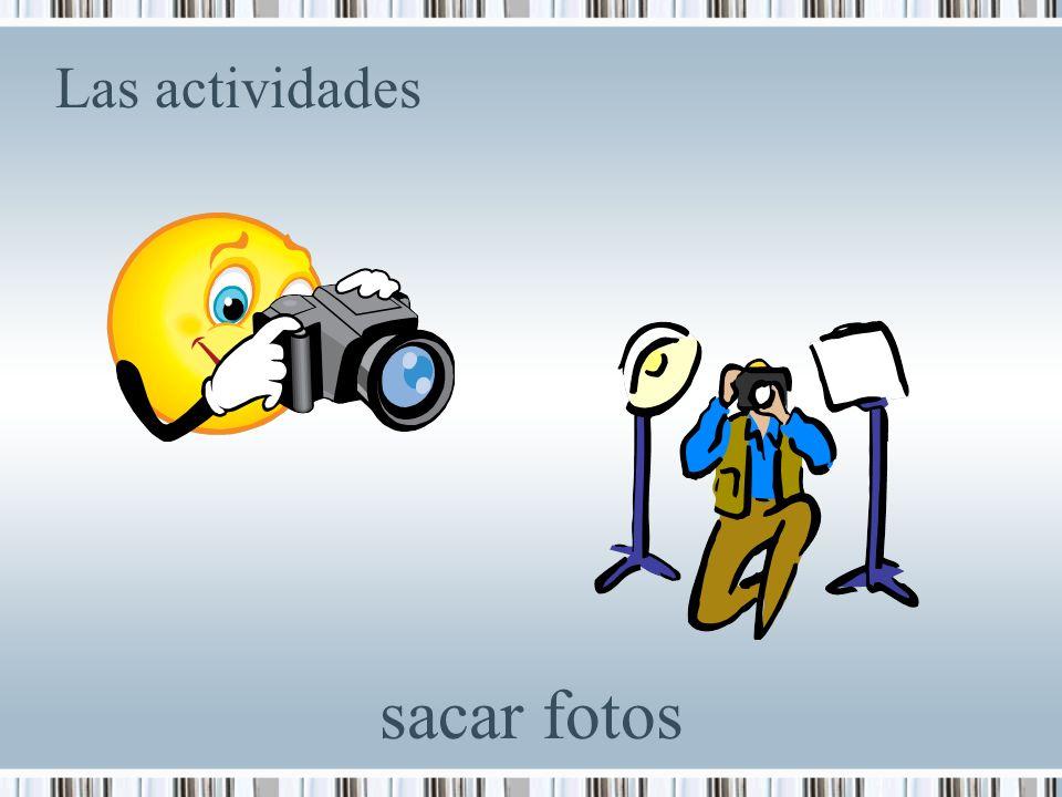Las actividades sacar fotos