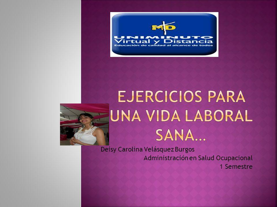 Deisy Carolina Velásquez Burgos Administración en Salud Ocupacional 1 Semestre