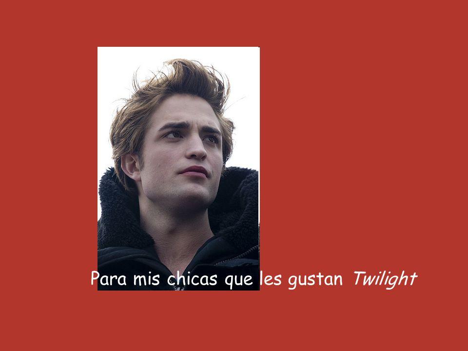 Para mis chicas que les gustan Twilight