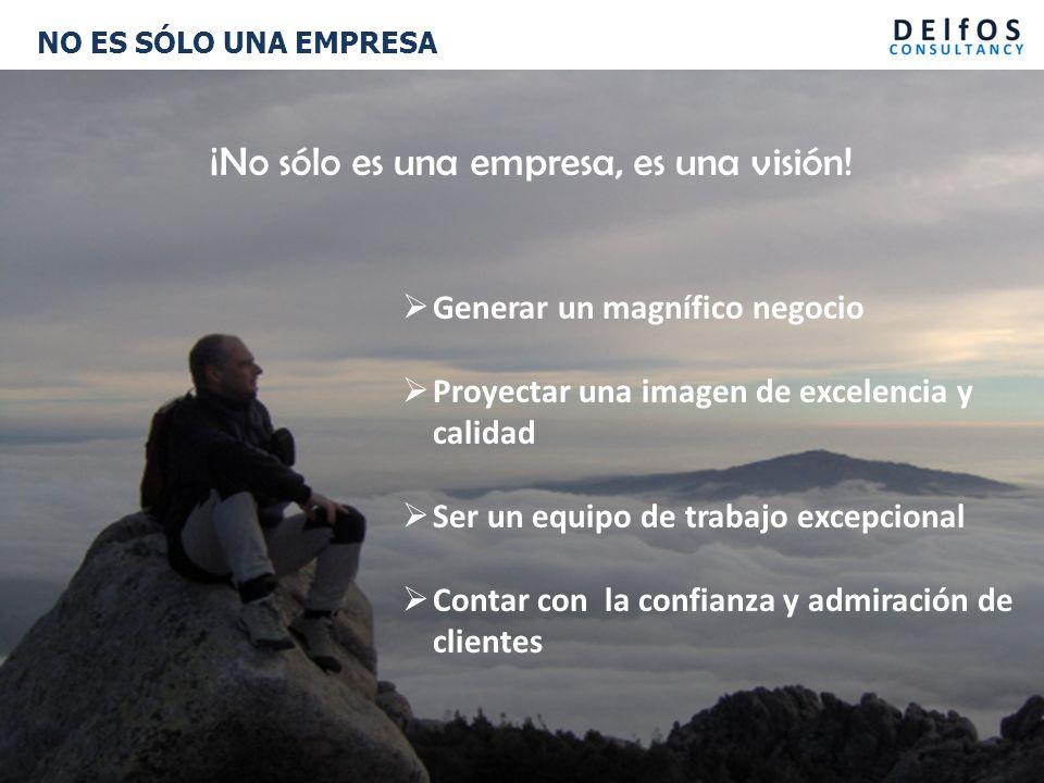 NO ES SÓLO UNA EMPRESA ¡No sólo es una empresa, es una visión.