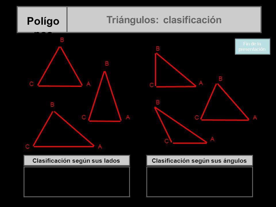 Clasificación según sus lados Triángulo equilátero Triángulo isósceles Triángulo escaleno Clasificación según sus ángulos Triángulo rectángulo Triángu