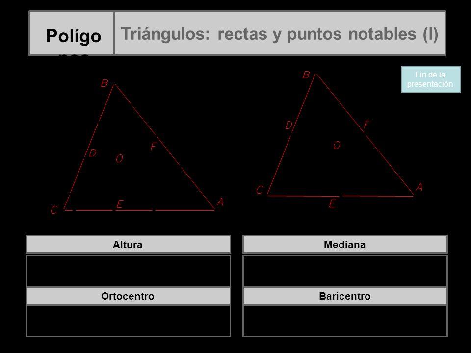 Altura Es la perpendicular trazada a un lado desde el vértice opuesto Ortocentro Punto donde se cortan las tres alturas de un triángulo Mediana Es la