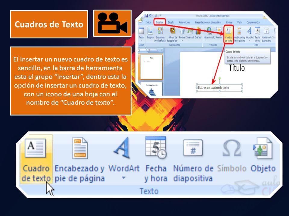"""Cuadros de Texto El insertar un nuevo cuadro de texto es sencillo, en la barra de herramienta esta el grupo """"Insertar"""", dentro esta la opción de inser"""