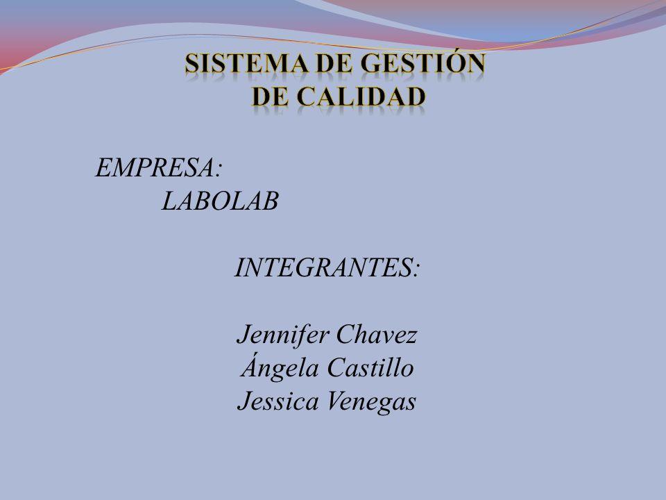 EMPRESA: LABOLAB INTEGRANTES: Jennifer Chavez Ángela Castillo Jessica Venegas