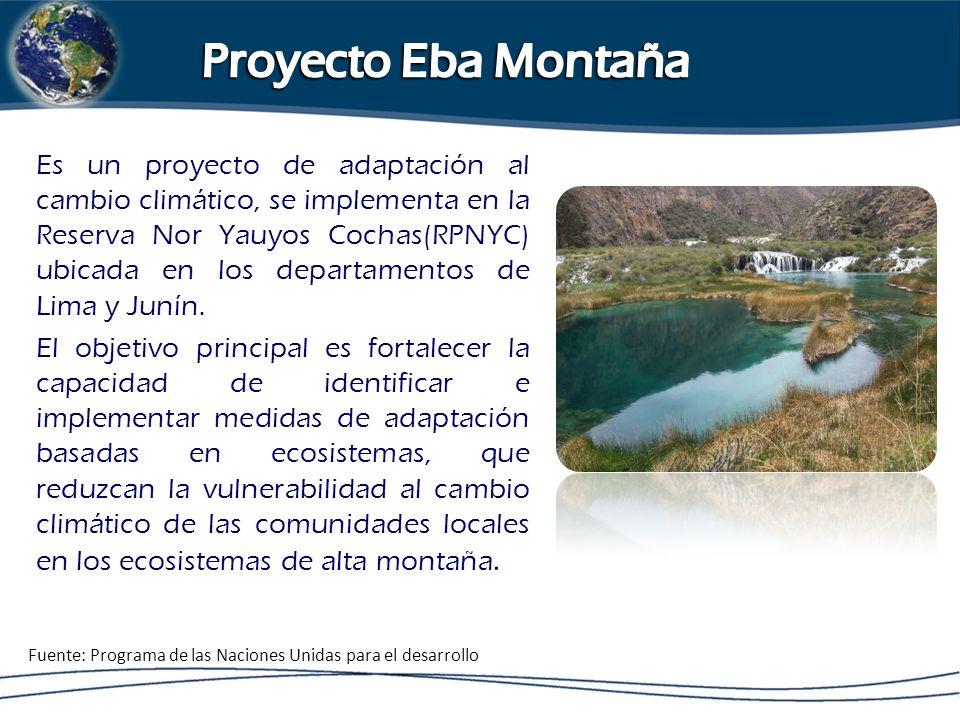 Es un proyecto de adaptación al cambio climático, se implementa en la Reserva Nor Yauyos Cochas(RPNYC) ubicada en los departamentos de Lima y Junín.
