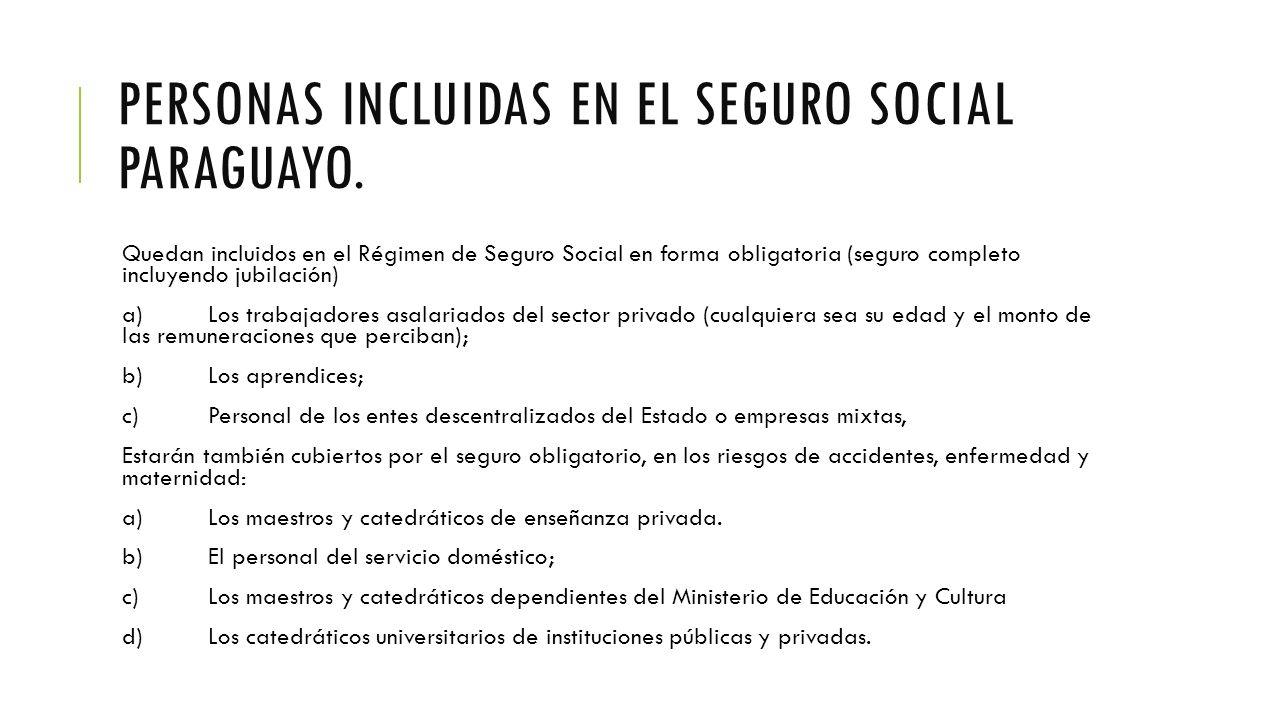 PERSONAS INCLUIDAS EN EL SEGURO SOCIAL PARAGUAYO.