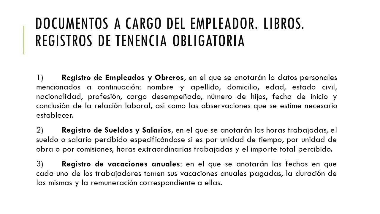 DOCUMENTOS A CARGO DEL EMPLEADOR. LIBROS.