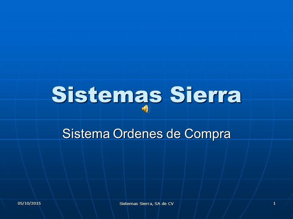 05/10/2015 Sistemas Sierra, SA de CV 1 Sistemas Sierra Sistema Ordenes de Compra