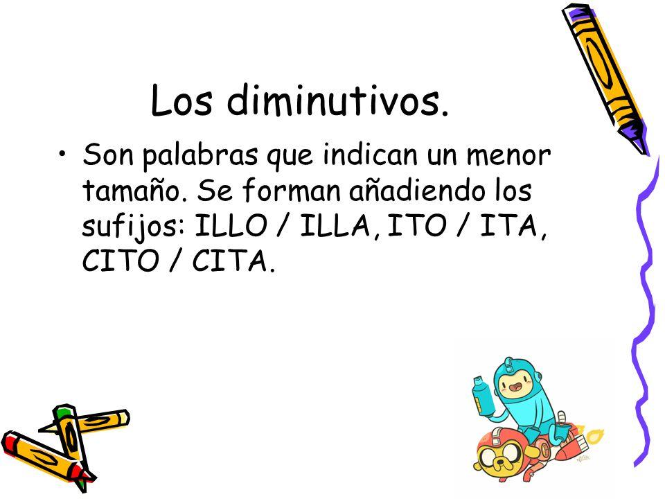 Resultado de imagen de LOS DIMINUTIVOS ITO, ITA, ILLO, ILLA