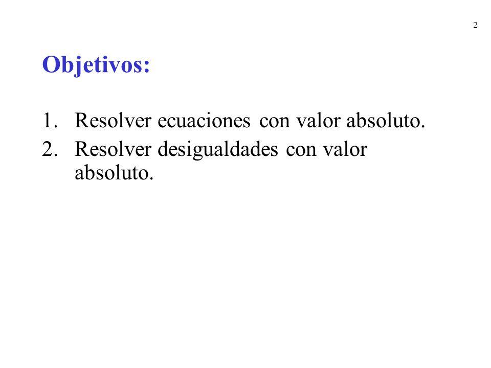 3 Ecuaciones con Valor Absoluto Teorema 1:
