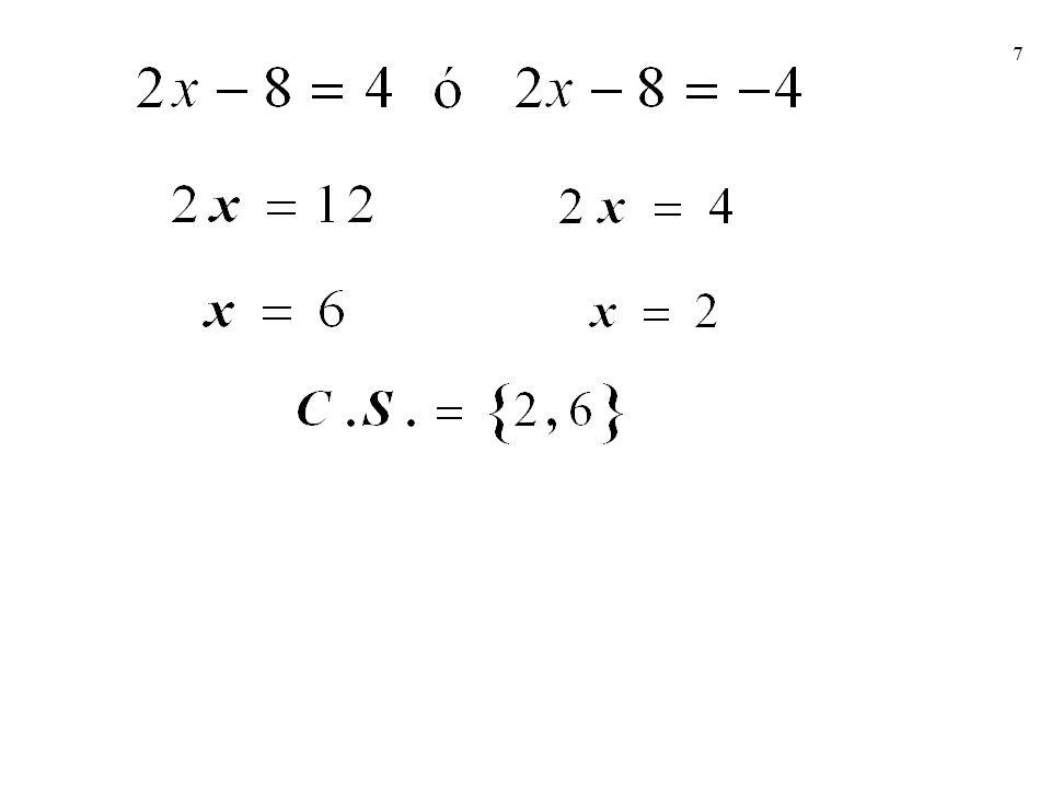 8 Ecuaciones con Valor Absoluto Teorema 2: