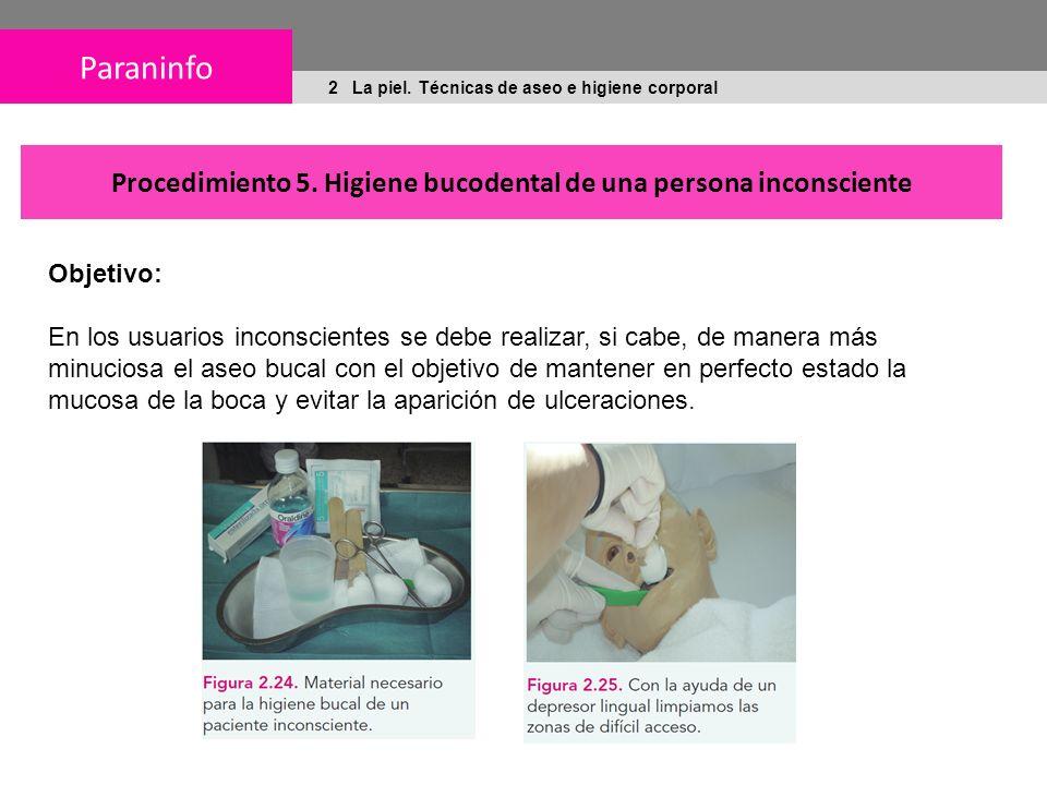 Paraninfo 2 La piel.Técnicas de aseo e higiene corporal Procedimiento 5.
