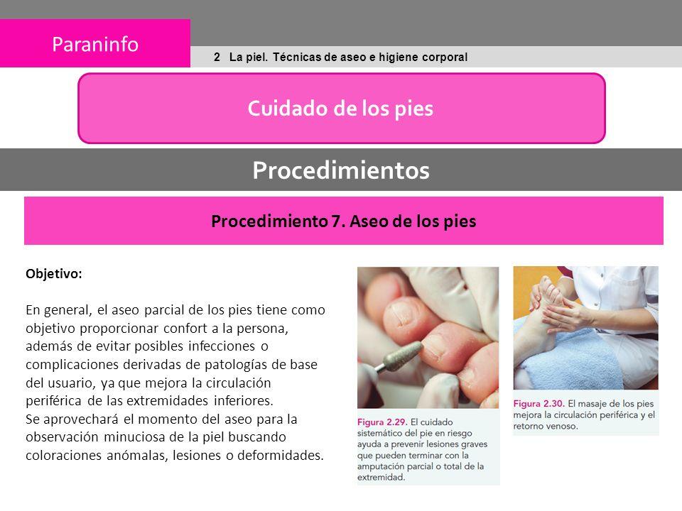 Paraninfo 2 La piel.Técnicas de aseo e higiene corporal Procedimientos Procedimiento 7.