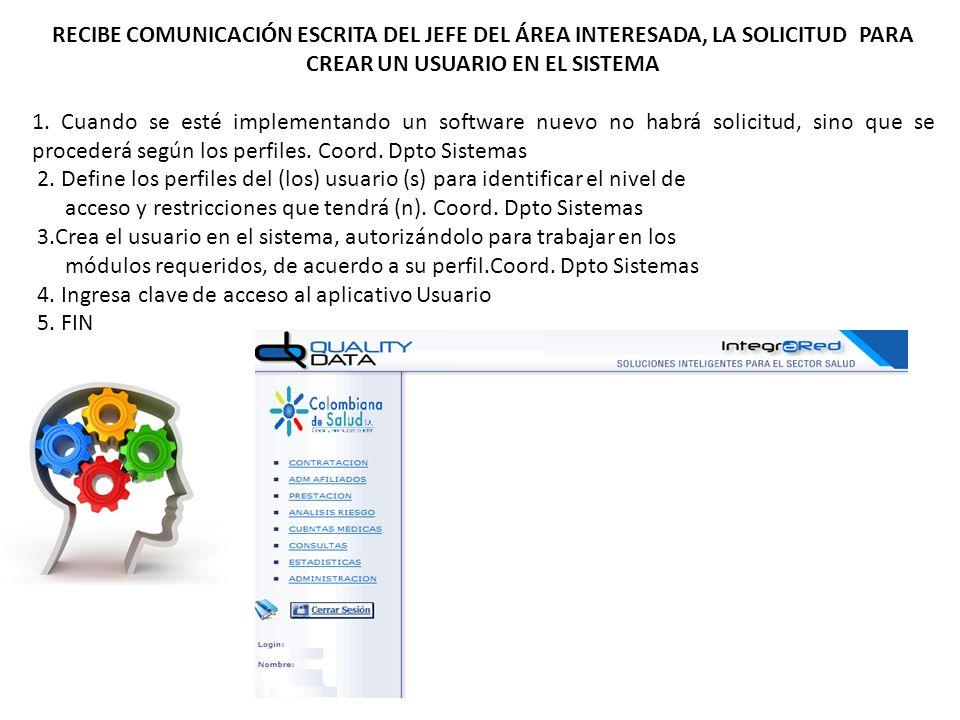 RECIBE COMUNICACIÓN ESCRITA DEL JEFE DEL ÁREA INTERESADA, LA SOLICITUD PARA CREAR UN USUARIO EN EL SISTEMA 1.