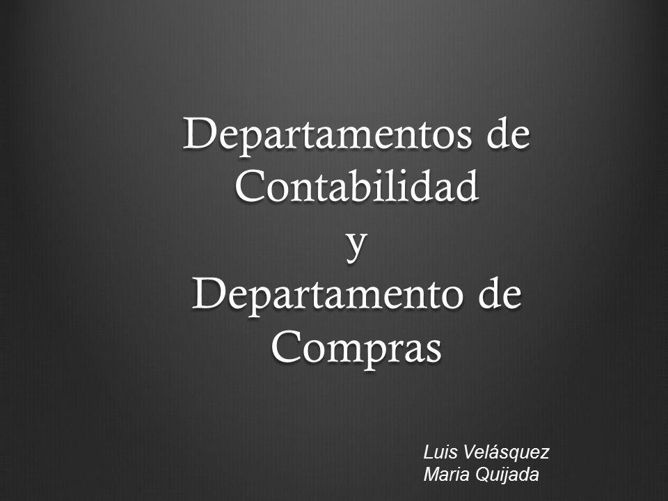 Departamentos de Contabilidad y Departamento de Compras Luis Velásquez Maria Quijada