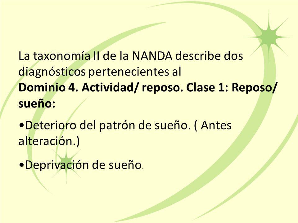La taxonomía II de la NANDA describe dos diagnósticos pertenecientes al Dominio 4.