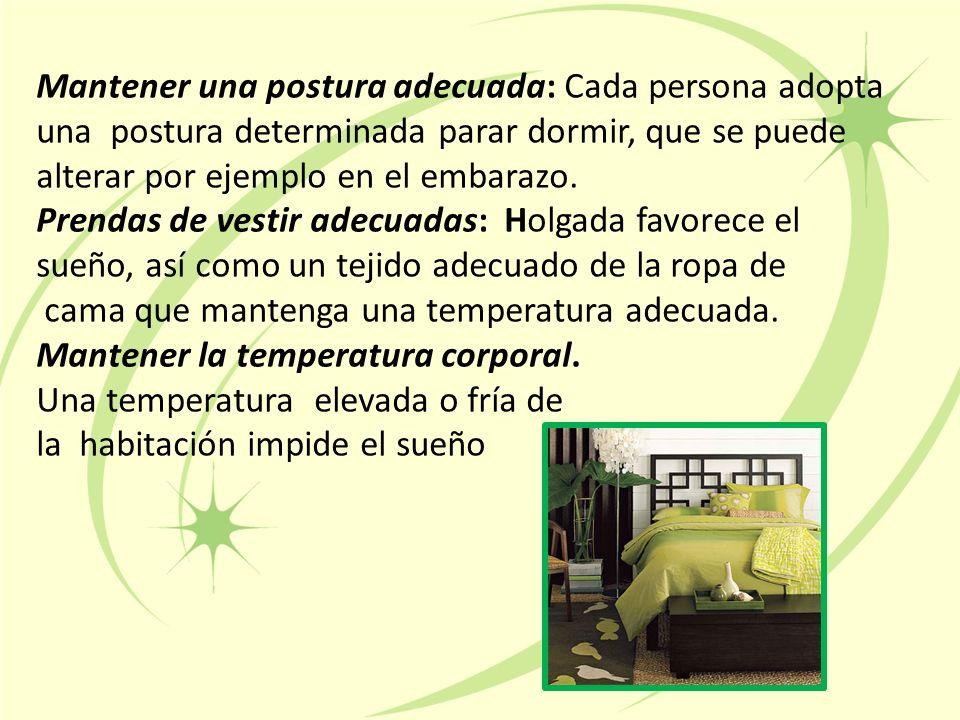 Mantener una postura adecuada: Cada persona adopta una postura determinada parar dormir, que se puede alterar por ejemplo en el embarazo.