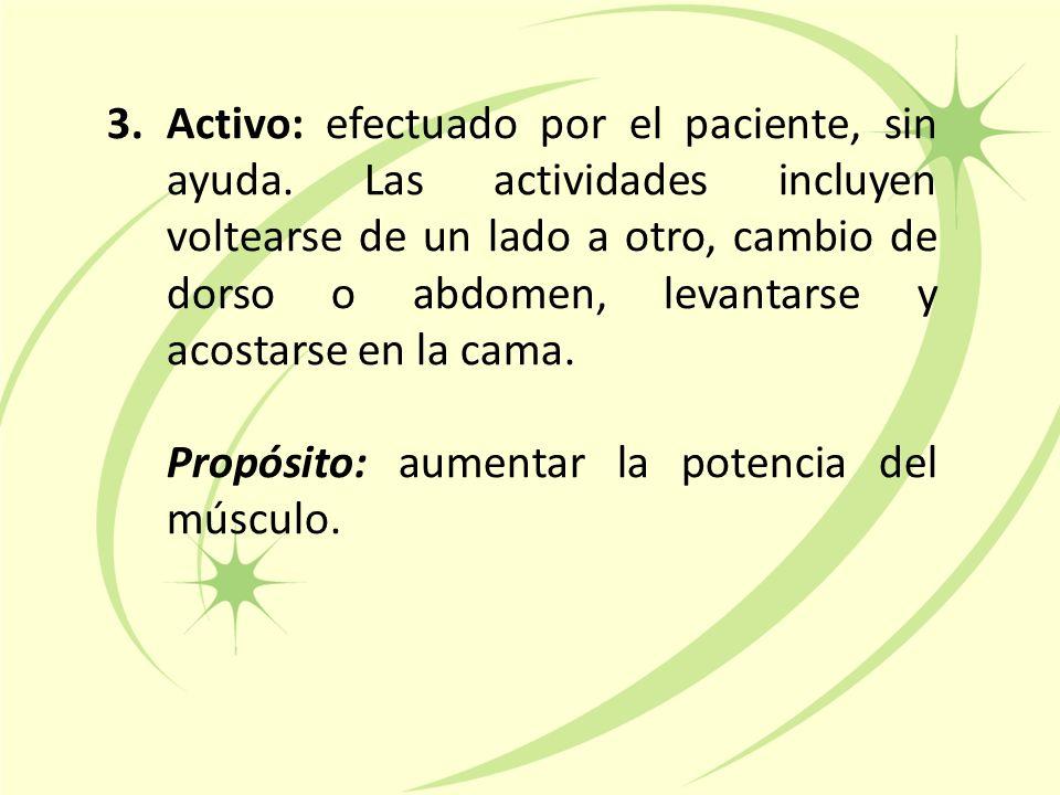 3.Activo: efectuado por el paciente, sin ayuda.