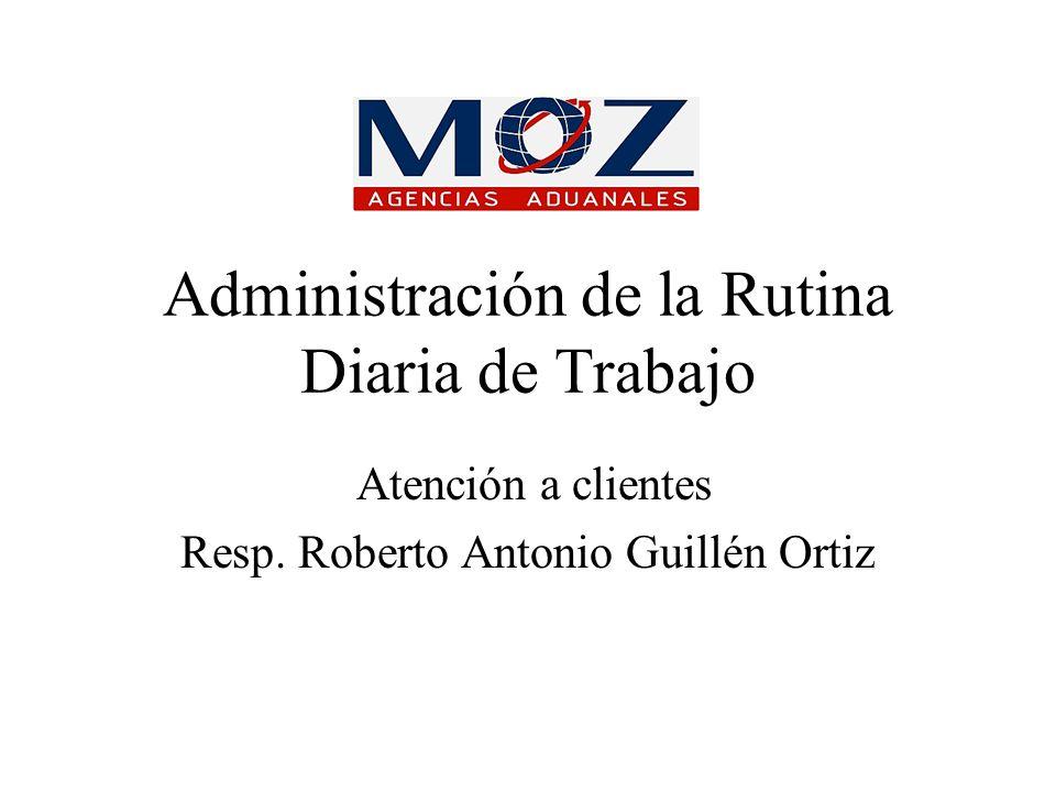 Administración de la Rutina Diaria de Trabajo Atención a clientes Resp.