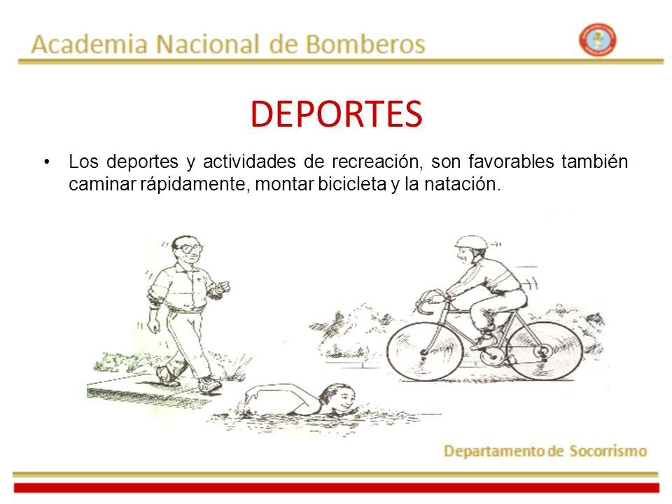 DEPORTES Los deportes y actividades de recreación, son favorables también caminar rápidamente, montar bicicleta y la natación.